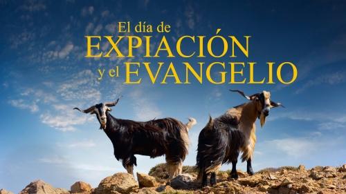 El Día de Expiación y el Evangelio