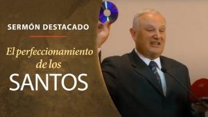 Iglesia de Dios Unida - El Perfeccionamiento de los Santos