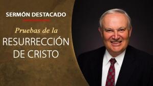 Iglesia de Dios Unida - Pruebas de la resurrección de Cristo