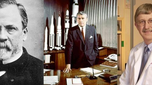 Louis Pasteur, Wernher von Braun and Francis Collins