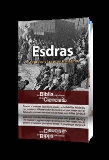 Esdras: La Biblia bajo el Lente de la Ciencia