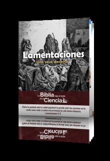 Lamentaciones: La Biblia Bajo el Lente de la Ciencia