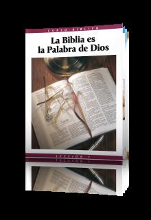 Curso Bíblico Lección 1: La Biblia es la Palabra de Dios
