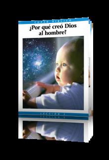 Curso Bíblico Lección 3 ¿Por qué creó Dios al hombre?