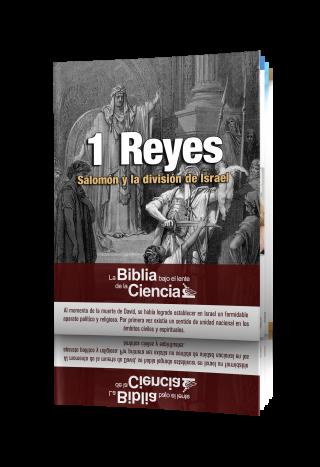 1 Reyes - La Biblia bajo el lente de la Ciencia