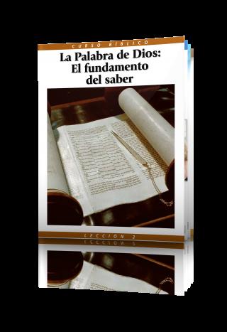 Curso Bíblico Lección 2 La Palabra de Dios: El fundamento del saber
