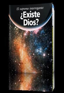 El supremo interrogante ¿Existe Dios?