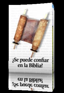 ¿Se puede confiar en la Biblia?