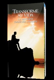 Transforme su vida: La verdadera conversión cristiana
