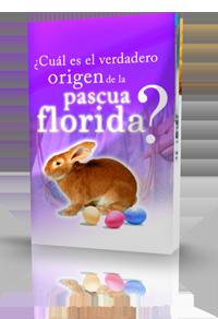¿Cuál es el verdadero origen de la Pascua Florida?