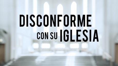Disconforme con su Iglesia