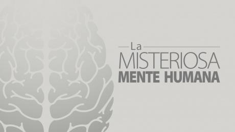 La misteriosa mente humana