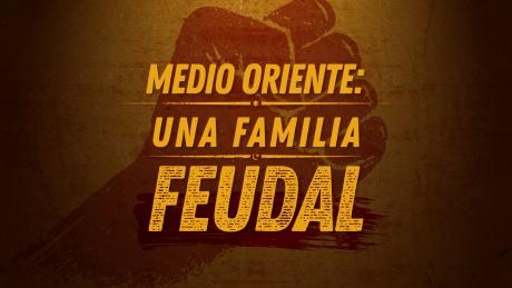 Medio Oriente: Una familia feudal